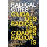 Radical Cities   Across Latin America in Search of a New Architecture   Justin McGuirk   VERSO   9781781688687