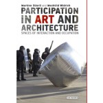 Participation in Art and Architecture | Spaces of Interaction and Occupation | Martino Stierli | Mechtild Widrich | 9781784530303