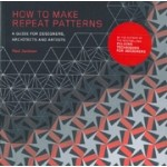 How to Make Repeat Patterns. A Guide for Designers, Architects and Artists   Paul Jackson   9781786271297   Laurence King