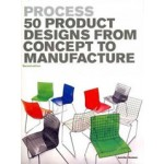 Process. 50 Product Designs from Concept to Manufacture - 2nd edition   Jennifer Hudson   9781856697255