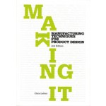 Making It. Manufacturing Techniques for Product Design, second edition   Chris Lefteri   9781856697491