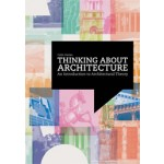 THINKING ABOUT ARCHITECTURE. An Introduction to Architectural Theory | Colin Davies | 9781856697552