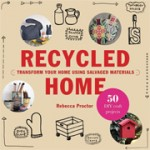 Recycled Home. Transform Your Home Using Salvaged Materials