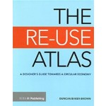THE RE-USE ATLAS a designer's guide towards a circular economy Duncan Baker Brown | 9781859466445 | RIBA