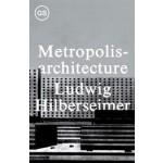 Metropolisarchitecture | Ludwig Hilberseimer | 9781883584757
