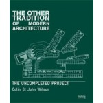 The Other Tradition of Modern Architecture. The Uncompleted Project | Colin St John Wilson | 9781904772620