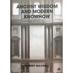 Ancient Wisdom and Modern Knowhow. Learning to Live with Uncertainty | Robert Maxwell | 9781908967145