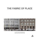 THE FABRIC OF PLACE. Allies and Morrison   Bob Allies, Diane Haigh, Graham Morrison   9781908967381