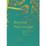 Beyond Patronage Reconsidering models of practice Bohm Hwan Printz | 9781940291185