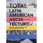 Total Latin American Architecture Libretto of Modern Reflections and Contemporary Works | 9781940291475 | Actar