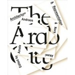 The Arab City - Architecture and Representation | Columbia University Press | 9781941332146