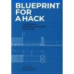 Blueprint for a Hack: Leveraging Informal Building Practices   Susane Havelka, Vikram Bhatt, David Harlander   9781948765411   Actar