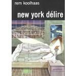 New York Delire. Un Manifeste Retroactif Pour Manhattan | Rem Koolhaas | 9782863640876 | Parenthèses