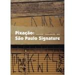 Pixacao. Sao Paulo Signature | Steven Heller | 9782952809719