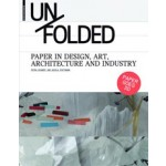 Unfolded. Paper in Design, Art, Architecture and Industry | Petra Schmidt, Nicola Stattmann | 9783034600323