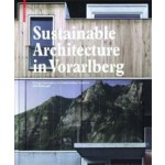 Sustainable Architecture in Vorarlberg. Energy Concepts and Construction Systems   Ulrich Dangel   9783034601191