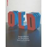 Old & New. Designing Manual For Revitalizing Existing Buildings | Frank Peter Jäger | 9783034605250