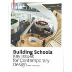 Building Schools. Key Issues for Contemporary Design   Prue Chiles, Leo Care, Howard Evans, Anna Holder, Claire Kemp   9783034607513   Birkhäuser