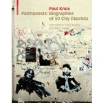 Palimpsests. Biographies of 50 City Districts. International Case Studies of Urban Change | Paul Knox | 9783034608091