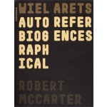 Wiel Arets. Autobiographical References | Robert McCarter | 9783034608114