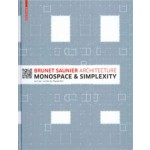 Brunet Saunier Architecture. Monospace and Simplexty | Agence Brunet Saunier Architecture, Pascale Blin | 9783034608169
