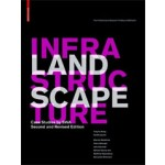 Landscape Infrastructure. Case Studies by SWA (second and revised edition) | Pierre Bélanger | 9783034612722