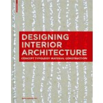 Designing Interior Architecture. Concept, Typology, Material, Construction (paperback edition)   Sylvia Leydecker   9783034613026