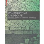 Constructing Landscape. Materials, Techniques, Structural Components | Astrid Zimmerman | 9783035604672 | Birkhäuser