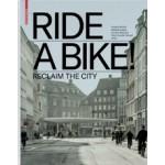RIDE A BIKE! Reclaim the City | Deutsches Architekturmuseum, Annette Becker, Stefanie Lampe, Lessano Negussie, Peter Cachola Schmal | 9783035615487