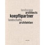 Koepflipartner Landschafts architekten | 9783037611265 | Quart Verlag