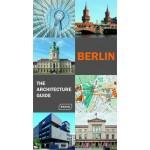 Berlin. The Architecture Guide | Rainer Haubrich, Hans Wolfgang Hoffmann, Philipp Meuser, Chris van Uffelen | 9783037680834