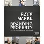 Branding Property approaches to real estate marketing | Rahel M. Felix, Peter Felix | 9783037682210