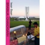 Brasilia Chandigarh. Living With Modernity | Iwan Baan | 9783037782286