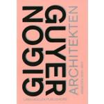 Gigon/Guyer Architekten. Arbeiten 2001-2011
