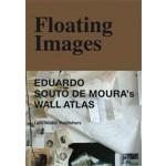 Floating Images. Eduardo Souto de Moura's Wall Atlas   André Tavares, Pedro Bandeira   9783037783016