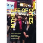 In The Life of Cities. Parallel Narratives of The Urban | Mohsen Mostafavi | 9783037783023