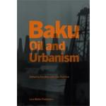 Baku. Oil and Urbanism   Eve Blau, Ivan Rupnik   9783037783061