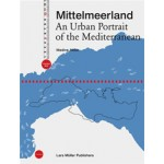 Mittelmeerland. An Urban Portrait of the Mediterranean   Medine Altiok   9783037783856