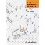ELEMENTS OF VENICE   Giulia Foscari, Rem Koolhaas (foreword)   9783037784297