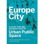 Europe City. Lessons from the European Prize for Urban Public Space | Diane Gray, CCCB (Centre de Cultura Contemporània de Barcelona) | 9783037784747