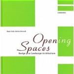Opening Spaces. Design as Landscape Architecture | Hans Loidl, Stefan Bernard | 9783038214878 | Birkhäuser