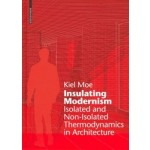 Insulating Modernism. Isolated and Non-isolated Thermodynamics in Architecture | Kiel Moe | 9783038215394 | Birkhäuser