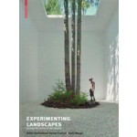 Experimenting Landscapes Testing the limits of the garden | birkhauser | 9783038219316