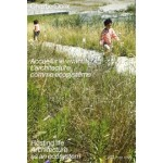 ChartierDalix. Welcoming the Living. Thinking Architecture as an Ecosystem | ChartierDalix | 9783038601661 | PARK BOOKS