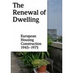 The Renewal of Dwelling. European Housing Construction 1945-1975 | Elli Mosayebi, Michael Kraus | 9783038630388