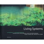 Living Systems innovative materials and technologies for landscape architecture | Birkhauser | 9783764377007