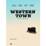 The Western Town. A Theory of Aggregation | Alex Lehnerer | 9783775736596