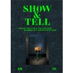 Show and Tell. Collecting Architecture | TU München, Andres Lepik | 9783775738019
