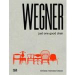 Hans J. Wegner. Just One Good Chair | Christian Holmstedt Olesen | 9783775738095
