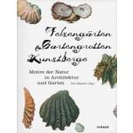 Felsengärten, Gartengrotten, Kunstberge. Motive der Natur in Architektur und Garten   Uta Hassler   9783777422695